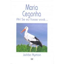 Maria Cegonha: Ah se eu...